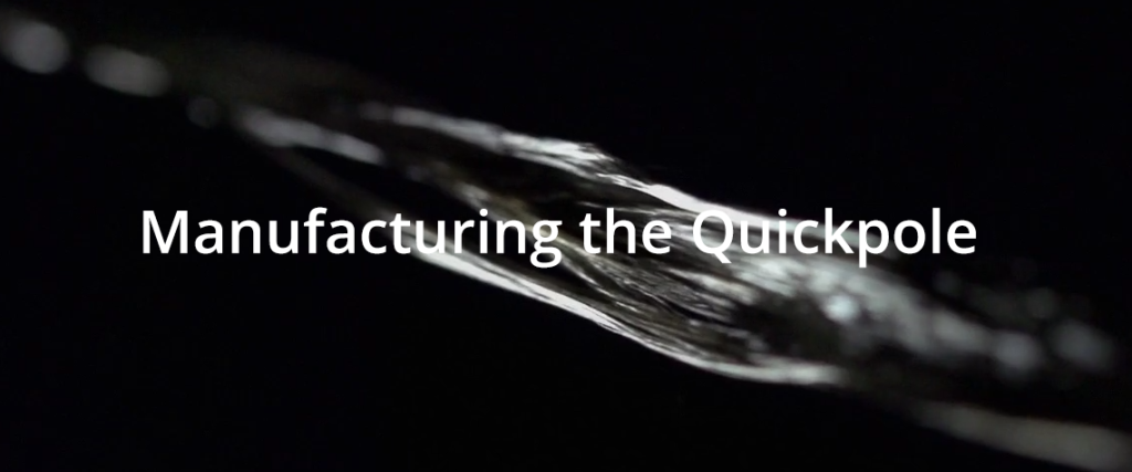 Manufacturing the Quickpole